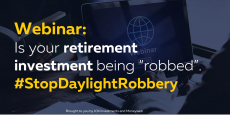 """WEBINAR: Is your retirement investment being """"robbed"""". #StopDaylightRobbery"""