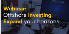 WEBINAR: Offshore investing: Expand your horizons
