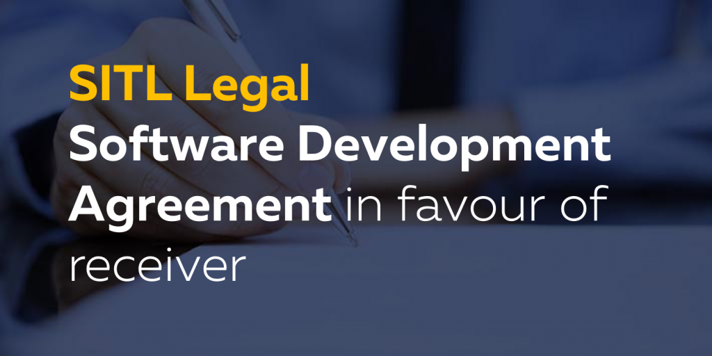 Software Development Services Agreement, in favour of the receiver of the services