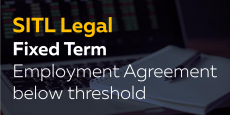 Fixed Term Employment Agreement below threshold