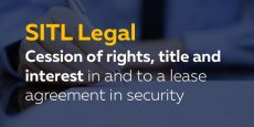 Cession of rights, title and interest in and to a lease agreement in security