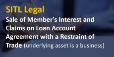 Sale of Member's Interest and Claims on Loan Account Agreement with a Restraint of Trade (underlying asset is a business)