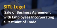 Sale of Business Agreement with Employees Incorporating a Restraint of Trade
