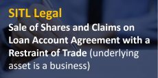 Sale of Shares and Claims on Loan Account Agreement with a Restraint of Trade (underlying asset is a business)